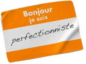 perfectionniste